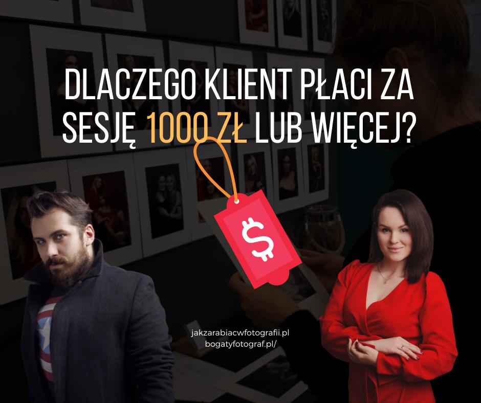 Dlaczego klient płaci za sesję 1000 zł lub więcej? Sekret nr 1