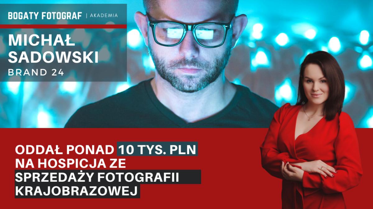 Jakie Taktyki Social Media, Pozwolą Sprzedać Twoje Fotografie – Michał Sadowski Brand24